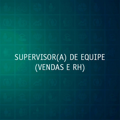 SUPERVISOR(A) DE VENDAS