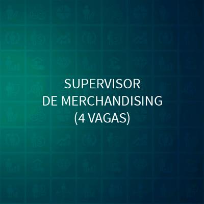 SUPERVISOR DE MERCHANDISING (4 VAGAS)