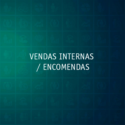 VENDAS INTERNAS / ENCOMENDAS