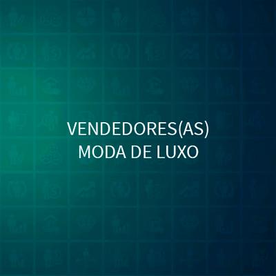 VENDEDORES(AS) MODA DE LUXO